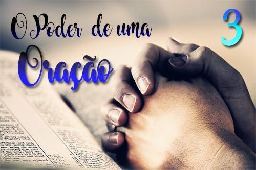 O poder de uma oração III